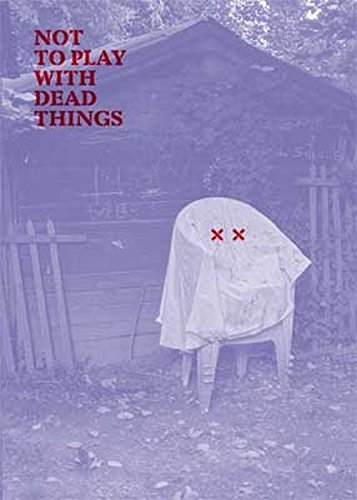 Not to Play with Dead Things (Paperback): Julien Jonas Bismuth,