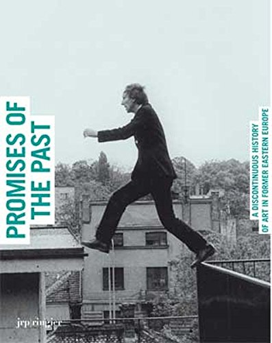 Promises of the Past: A Discontinuous History of Art in Former Eastern Europe: Alain Seban