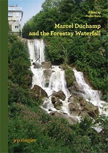 Marcel Duchamp and the Forestay Waterfall: Franklin, Paul; Judovitz, Dalia