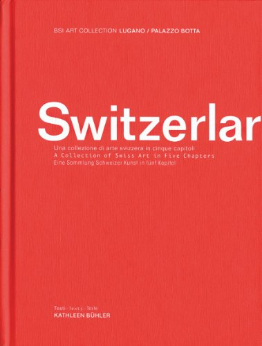 9783037641644: Switzerlart: A Collection of Swiss Art in Five Chapters (BSI Art Collection Lugano)