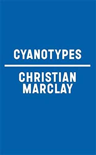 Christian Marclay: Cyanotypes: Noam Elcott