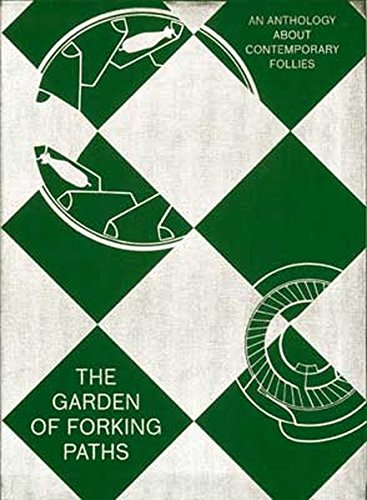 The Garden of Forking Paths: An Anthology About Contemporary Follies