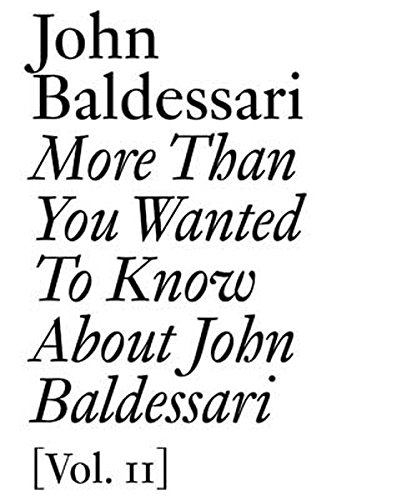 9783037642566: More Than You Wanted to Know About John Baldessari: Volume II (Documents)