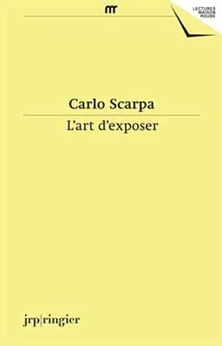 Carlo Scarpa: L'Art D'Exposer: Duboy, Philippe