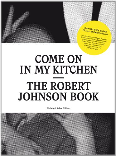 9783037642740: Come on in My Kitchen: The Robert Johnson Book