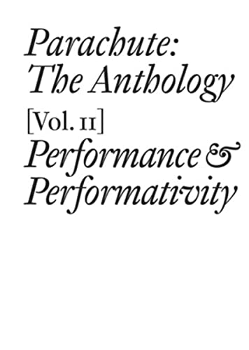9783037642832: Parachute: The Anthology, Volume II: Performance and Performativity (Documents)