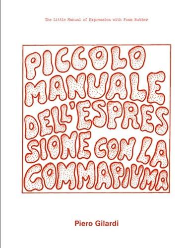 9783037643266: Piero Gilardi: The Little Manual of Expression with Foam Rubber
