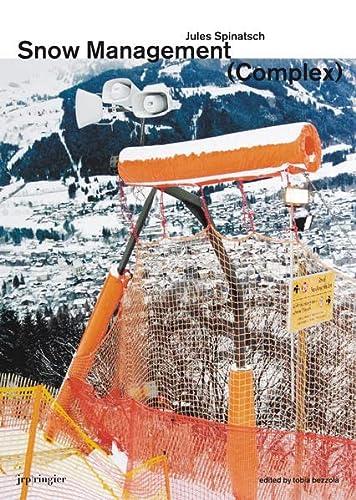 Jules Spinatsch: Snow Management Complex