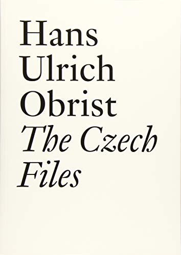 Hans Ulrich Obrist: The Czech Files (Documents): Grygar, Milan; Kafka,