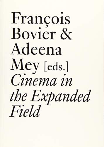9783037644331: Cinema in the Expanded Field (Documents)