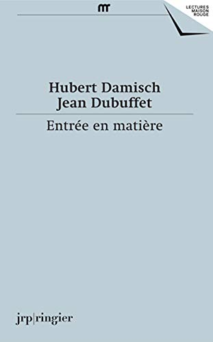 9783037644522: Hubert Damisch, Jean Dubuffet: Entree en Matiere (French Text) (Lectures Maison Rouge)