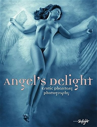 9783037665527: Angel's Delight: Erotic Fantasy Photography