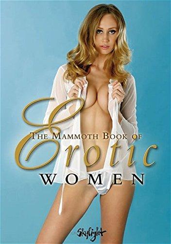9783037665619: The Mammoth Book of Erotic Women: Mit Beitraegen von 80 Fotografen Edition Skylight; Auflage: 2. Auflage. (1. Januar 2005)