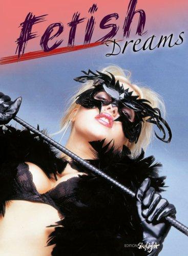 Fetish Dreams: Martin Sigrist (Editor)