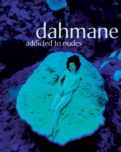 9783037665916: Dahmane: Addicted to Nudes
