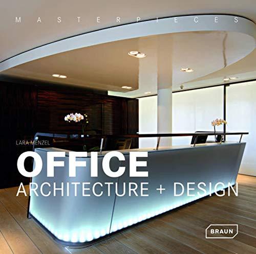 Masterpieces: Office Architecture & Design (Masterpieces (Braun)): Menzel, Lara