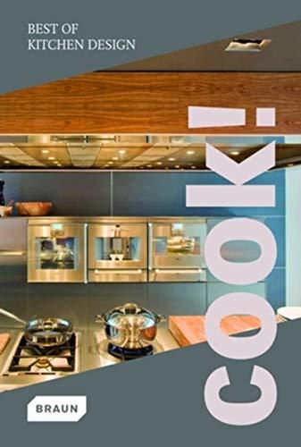 Cook! Best of Kitchen Design: Braun Publishing (COR)
