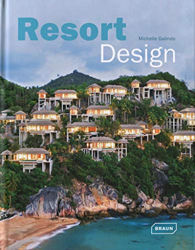 Resort Design (Architecture in Focus): Galindo, Michelle