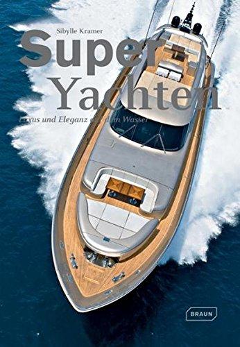 9783037680940: Superyachten: Luxus und Eleganz auf dem Wasser