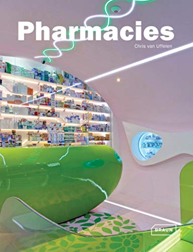 Pharmacies (Architecture in Focus): Uffelen, Chris van