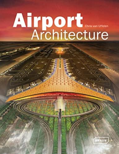 Airport Architecture (Hardcover): Chris Van Uffelen