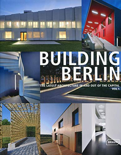 Building Berlin Vol 1.: The Latest Architecture in and Out of the Capital (Hardcover): Chamber of ...