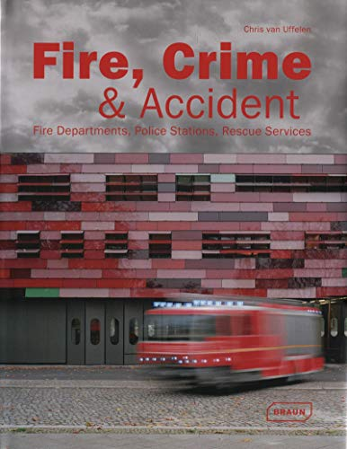Fire, Crime & Accident: Fire Departments, Police Stations, Rescue Services (Architecture in ...