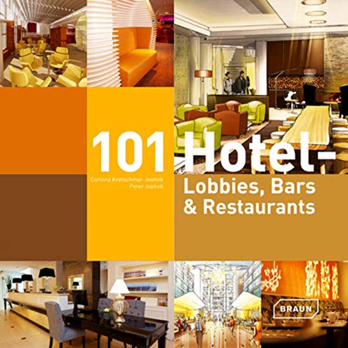 101 Hotel-Lobbies, Bars & Restaurants: Corinna Kretschmar-Joehnk; Peter Joehnk
