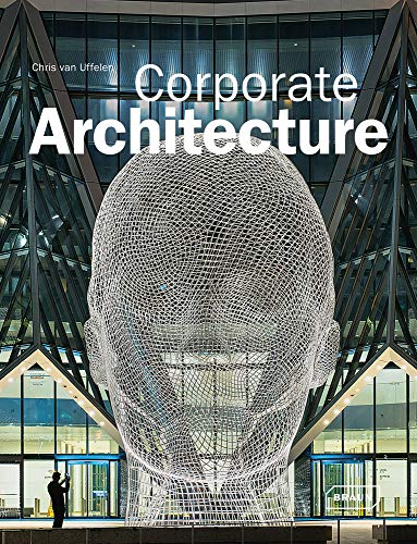 Corporate Architecture (Architecture in Focus): Uffelen, Chris van