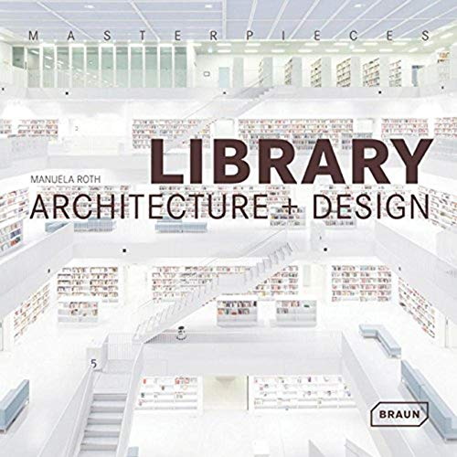 9783037681749: Masterpieces: Library Architecture + Design (Masterpieces (Braun))