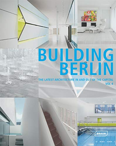 "BUILDING BERLIN "": The latest architecture in and out of the Capital: Berlin, ..."