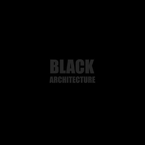 Black + Architecture (Hardcover): Sibylle Kramer