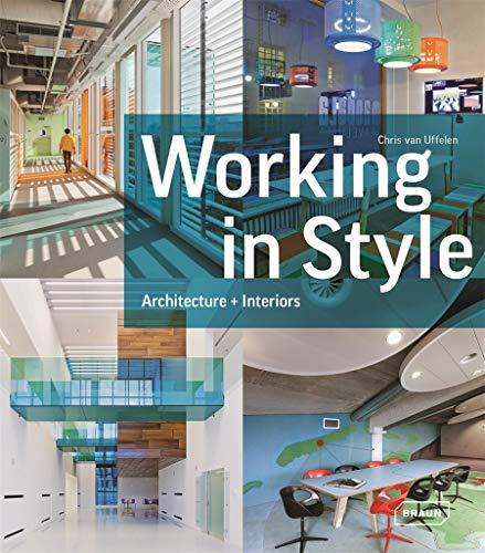 Working in Style: Architecture, Interior, Design (Hardcover): Chris Van Uffelen