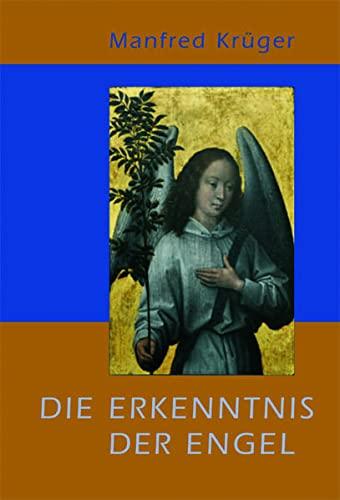 9783037690420: Die Erkenntnis der Engel by Krüger, Manfred