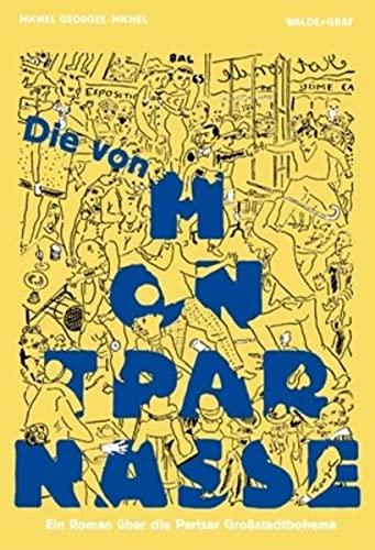 Die von Montparnasse. Ein Roman über die: Georges-Michel, Michel und