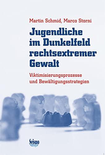 9783037770719: Jugendliche im Dunkelfeld rechtsextremer Gewalt: Viktimisierungsprozesse und Bewältigungsstrategien