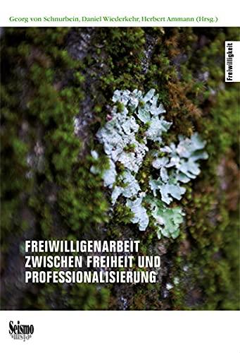 Freiwilligenarbeit zwischen Freiheit und Professionalisierung: Georg von Schnurbein