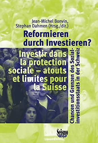 9783037771488: Reformieren durch Investieren?: Chancen und Grenzen des Sozialinvestitionsstaats in der Schweiz