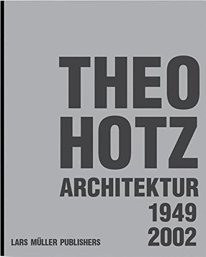 Theo Hotz - Architecture 1949-2002