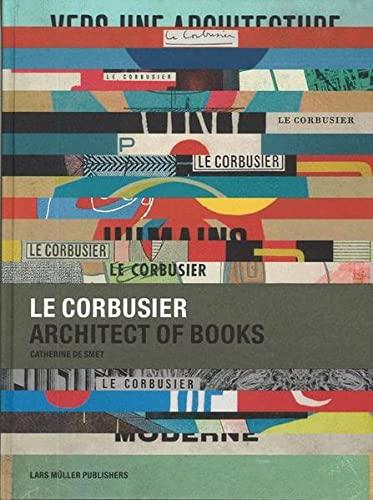 9783037780343: Le Corbusier: Architect of Books