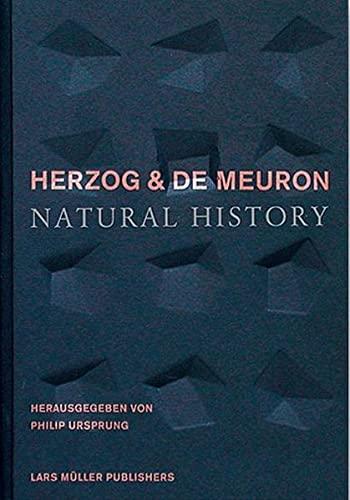 9783037780497: Herzog and De Meuron: natural history (Herzog & de Meuron)