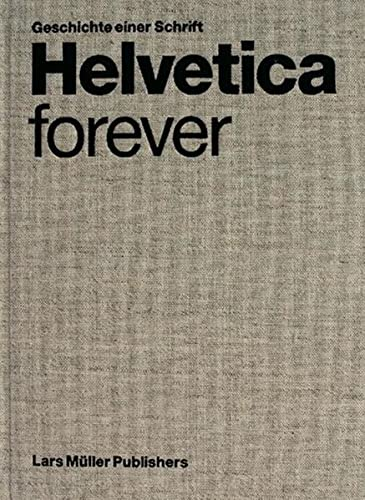 9783037781203: Helvetica Forever: Geschichte einer Schrift