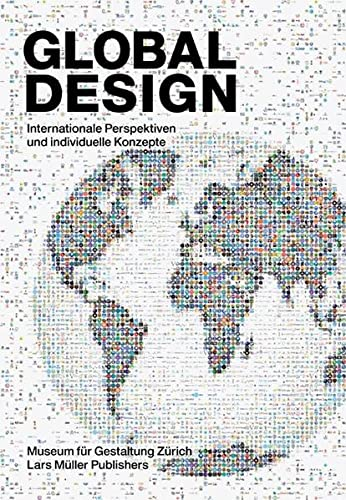 9783037781548: Global Design: Internationale Perspektiven und individuelle Konzepte