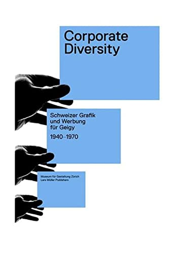 9783037781616: Corporate Diversity: Schweizer Grafik und Werbung für Geigy 1940 -1970 (German Edition)