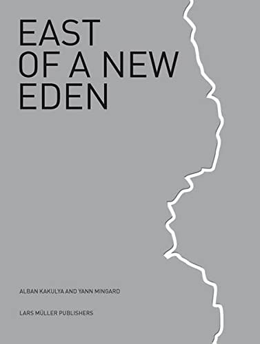 9783037781760: East of a New Eden: European External Borders A Documentary Account
