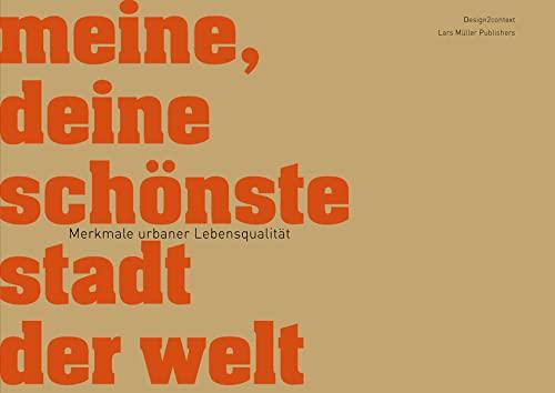 meine, deine schönste stadt der welt: Merkmale urbaner Lebensqualität (German Edition) (9783037781852) by Ruedi Baur; Martin Feuz; Carmen Gasser Derungs; Andrea Gmünder; Thomas Hausheer; Martin Jann; Philipp Krass; von Lupin Margarete; Trond Maag;...