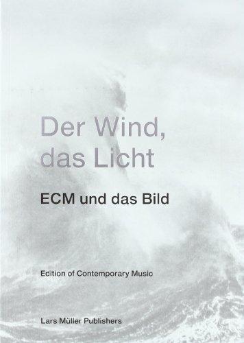 9783037781975: Der Wind, das Licht. ECM und das Bild: Edition of Contemporary Music