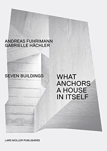 9783037782408: Seven Buildings - What Anchors A House in Itself