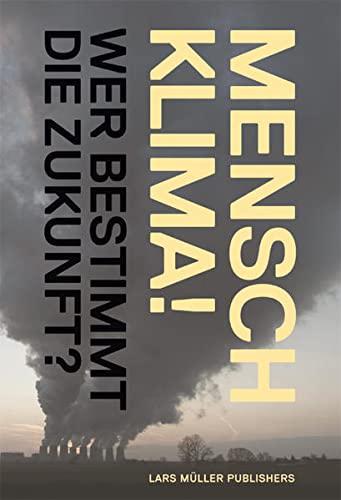 Mensch Klima!: René Schwarzenbach