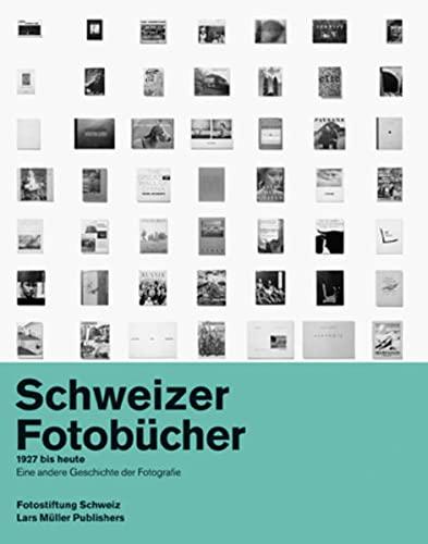 Schweizer Fotobücher 1927 bis heute: Peter Pfrunder